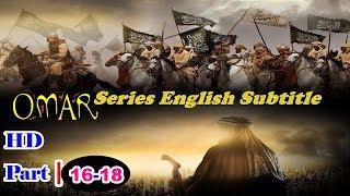 Omar Series With English Subtitles HD Part 16 To 18 Full ❇ I Movie ❇Islamic Movie ❇ Historical Movie