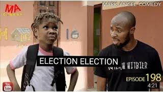ELECTION ELECTION (Mark Angel Comedy) (Episode 198)