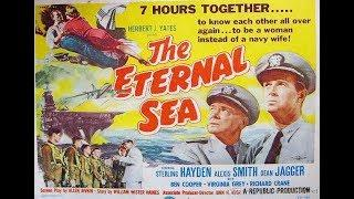 THE ETERNAL SEA (1955) Korea War Film