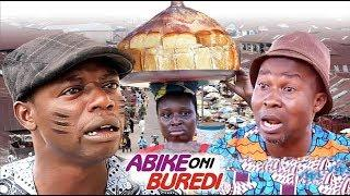ABIKE ONI BUREDI -Latest 2019 Yoruba Comedy Movie Starring Okunnu |Okele |Bimpe Oyebade |Yetunde Wum