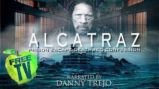 Alcatraz Prison Escape: Deathbed Confession - Full Movie