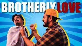 Brotherly Love | Bekaar Films | Comedy Skit