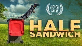 NEW SHORT FILM | HALF SANDWICH  | BHANDOHAL FILMS | LATEST PUNJABI MOVIE 2018 | FULL HD VIDEO |