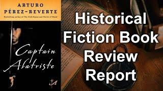 Historical Fiction Book Review Report - Captain Alatriste by Arturo Perez-Reverte