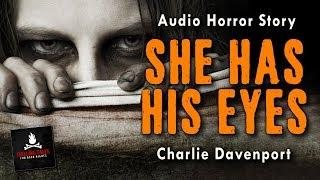 """""""She Has His Eyes"""" FREE Short Horror Story Audiobook (Scary Stories) (Creepypasta)"""