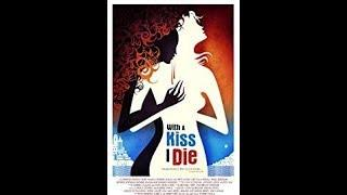 With a Kiss I Die 2018 Hollywood Full Movie Drama, Fantasy, Romance