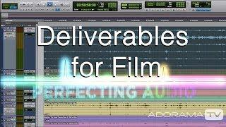 Deliverables for Film: Perfecting Audio
